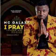 MC Galaxy - I Pray
